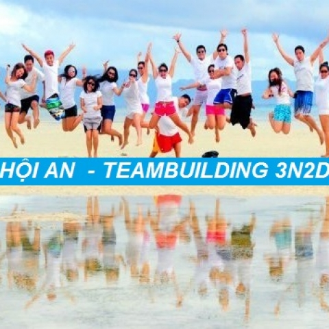 Tour Hội An - Team building 3N2D